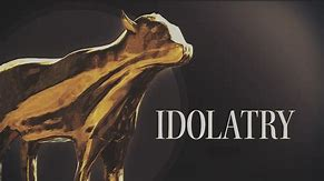 Image result for God says stop with the idolatry