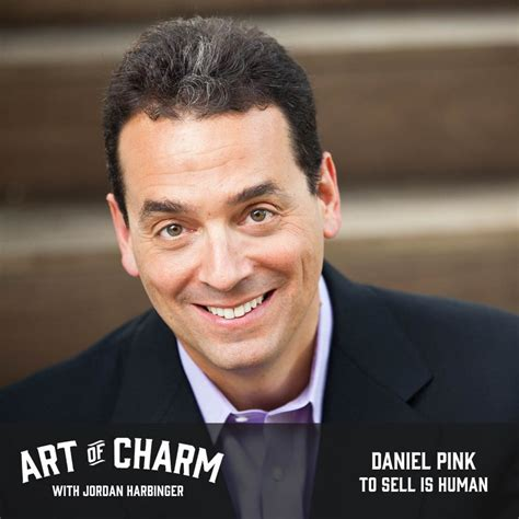 Daniel Pink  To Sell Is Human (episode 554) • The Art Of