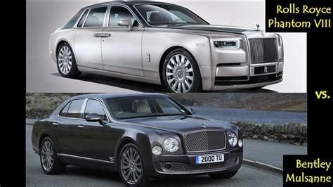 Rolls Royce Vs Bentley by 2018 Rolls Royce Phantom Viii Vs Bentley Mulsanne