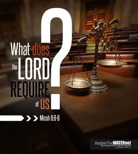 What Does the Lord Require of Us—Day 5 | WADEINTHEWATER.net