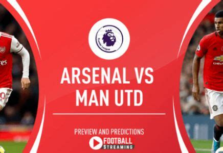 Arsenal vs Manchester United preview, Kick-off Time ...
