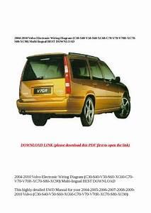 2004 2010 Volvo Electronic Wiring Diagram  C30 S40 V50 S60 Xc60 C70 V70 V70r Xc70 S80 Xc90