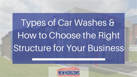 Types Of Car Washes And How To Pick The Right Structure
