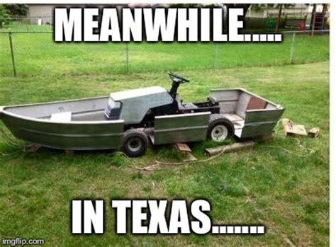 Meanwhile In Texas Meme - redneck mower imgflip