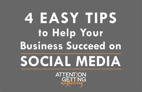 4 Easy Tips To Help Your Business Succeed On Social Media