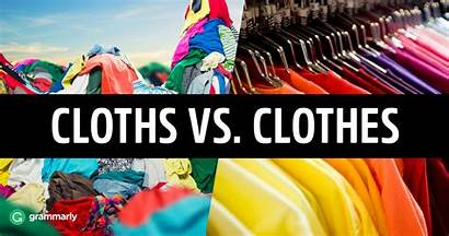 Clothes Cloths Difference Follow Grammarly Followup