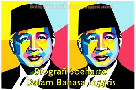 Biografi Soeharto Dalam Bahasa Inggris Singkat Dan Artinya