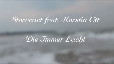 songtext die immer lacht stereoact feat kerstin ott die immer lacht 2016 remix