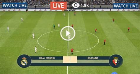 Real Madrid vs Osasuna Live Football – REAL vs OSA Live ...