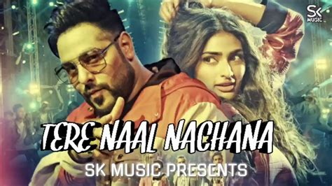 Tere Naal Nachna--badshah,sunanda Sharma--new Dj Song--mix