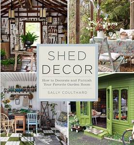 Shed Decor: How to Decorate and Furnish Your Favorite