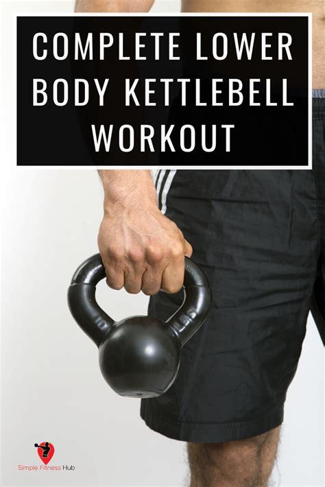 kettlebell workout body lower re exercises easy leg