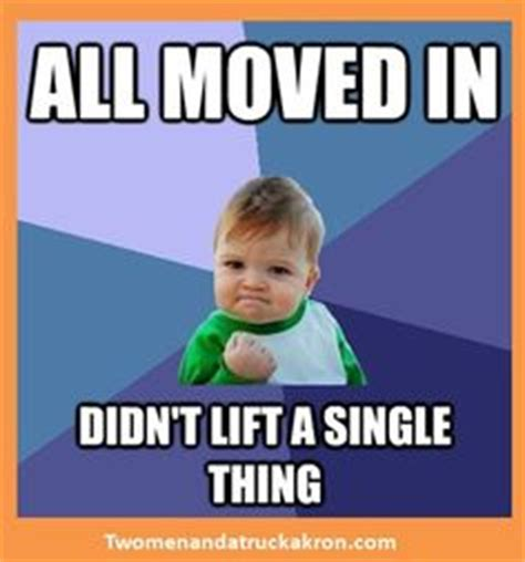 Moving Meme Pictures - 1000 images about moving memes on pinterest two men a truck and moving day