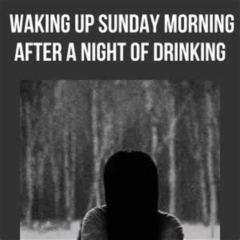 Morning After Meme - me waking up sunday morning after a night of drinking by anisa kapo 96 meme center