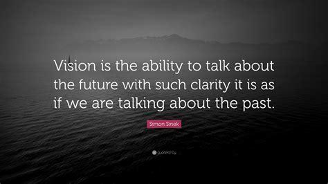 simon sinek quote vision   ability  talk