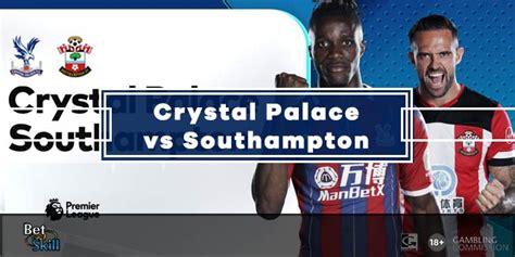 Crystal Palace v Southampton Betting Tips & Predictions ...