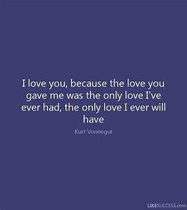 I LOVE YOU BECAUSE Quotes Like Success