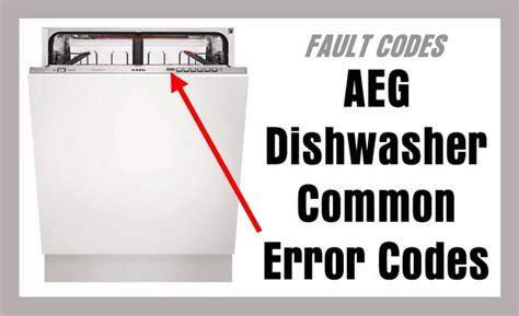 aeg dishwasher error codes common removeandreplace