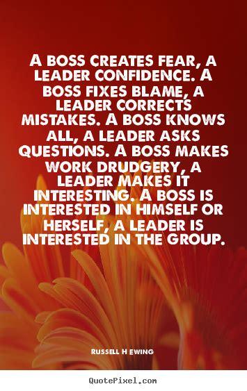 boss creates fear  leader confidence  boss russell