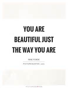 The Way You Are Beautiful Quotes