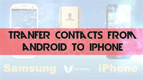 transfer from iphone to android how to transfer contacts from android to iphone 7