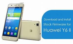 Download Install Ota B150 Stock Firmware On Huawei Y6 Ii