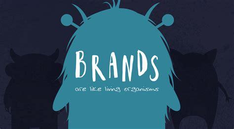 Brands Are Like Living Organisms  Fifteen