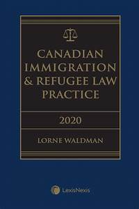 Canadian Immigration  U0026 Refugee Law Practice  2020 Edition   E