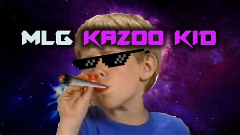 Kazoo Kid Memes - mlg kazoo kid is too dank youtube