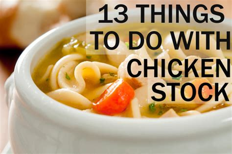 cooking chicken in chicken broth 13 things to do with chicken stock