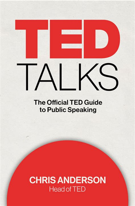 TED Talks: The Official TED Guide to Public Speaking ...