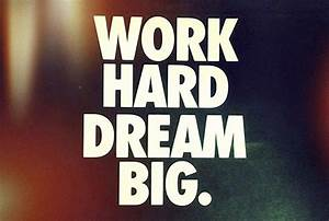Work Hard Dream Big Pictures, Photos, and Images for ...