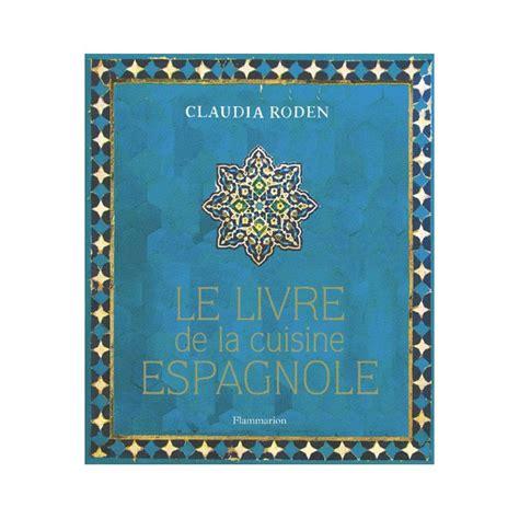 la cuisine espagnole le livre de la cuisine espagnole librairie gourmande