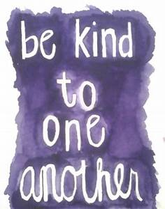Be Kind To One Another Pictures, Photos, and Images for ...