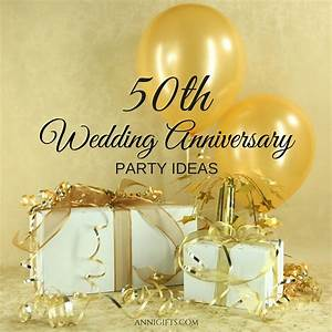 golden anniversary creative party ideas for the 50th With 50 wedding anniversary gift ideas