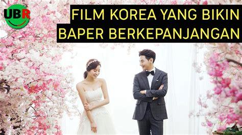 film korea romantis  bikin baper berkepanjangan youtube