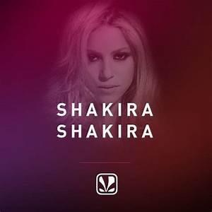 Featured Playlist Shakira Shakira Hips Don39t Lie