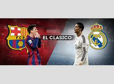 El Clasico Tickets – Barcelona v Real Madrid Tickets