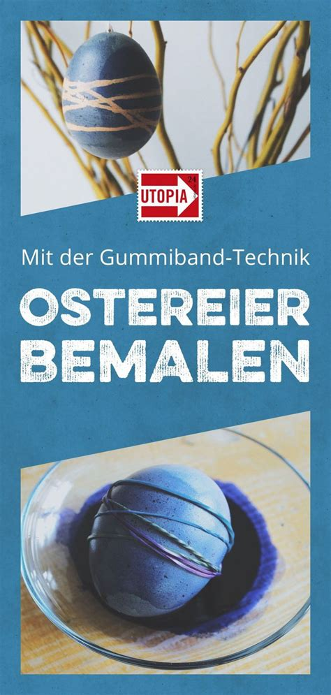 Ostereier Bemalen 7 Kreative Diy Ideen by Ostereier Bemalen 3 Kreative Ideen Mit Anleitung Diy