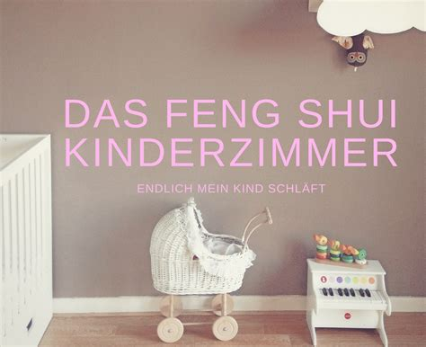 Kinderzimmer Gestalten Feng Shui by Feng Shui Im Kinderzimmer Bibkunstschuur
