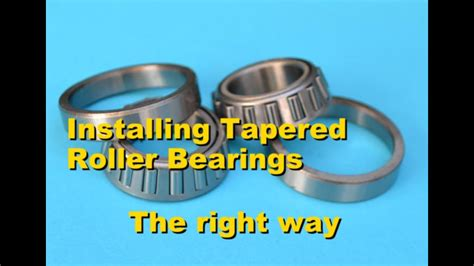 installing tapered roller bearings    part  youtube