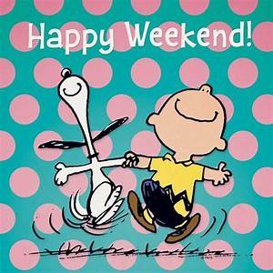 Happy Weekend De : peanuts on twitter happy weekend ~ Eleganceandgraceweddings.com Haus und Dekorationen
