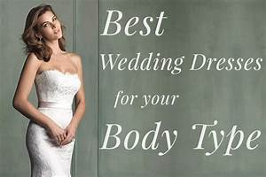 Wedding dress style for your body type flower girl dresses for Wedding dress for your body type