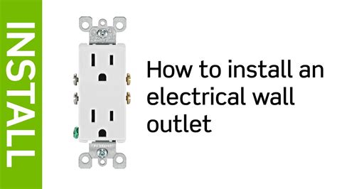 Leviton Presents How Install Electrical Wall Outlet