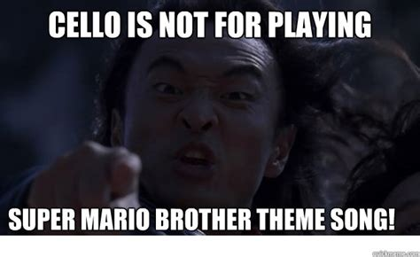 Super Mad Meme - cello is not for playing super mario brother theme song angry asian dad quickmeme
