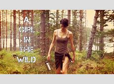 A Girl In The Wild Sweden Youtube