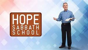 Hope Sabbath School: Hope Channel | Christian Television