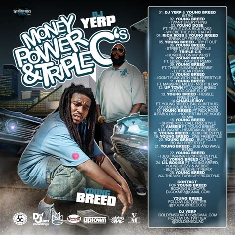 Young Breed  Money, Power, & Triple C's Hosted By Dj Yerp