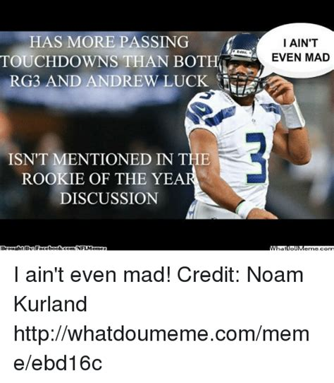 I Aint Even Mad Meme - 25 best memes about andrew luck meme and nfl andrew luck meme and nfl memes