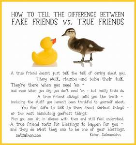 Fake friends vs. True friends. Good God this is so true ...
